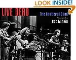 Live Dead: The Grateful Dead Photogra...