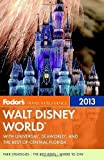 Fodor's Walt Disney World 2013: With Universal, SeaWorld, and the Best of Central Florida (Full-color Travel Guide) by Fodor's Pap/Map Edition [Paperback(2012/10/16)]