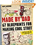 Made by Dad: 67 Blueprints for Making...