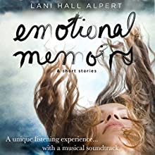 Emotional Memoirs & Short Stories (       UNABRIDGED) by Lani Hall Alpert Narrated by Various