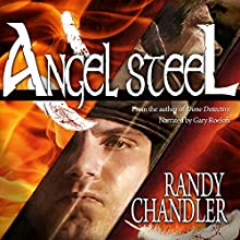 Angel Steel (       UNABRIDGED) by Randy Chandler Narrated by Gary Roelofs
