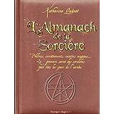 L'almanach de la sorci�re : Philtres, envo�tements, recettes magiques... Le grimoire secret des sorci�res  pour tous les jours de l'ann�epar Katherine Quenot