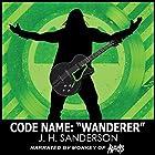 Code Name: Wanderer Hörbuch von J. H. Sanderson Gesprochen von:  Monkey of THE ADICTS