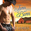Turn and Burn: Blacktop Cowboys Series, Book 5 Audiobook by Lorelei James Narrated by Scarlet Chase