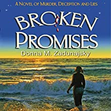 Broken Promises (       UNABRIDGED) by Donna M. Zadunajsky Narrated by Margaret Glaccum