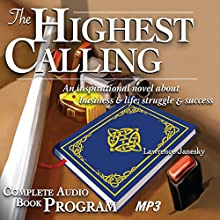 The Highest Calling Audiobook by Lawrence Janesky Narrated by Lawrence Janesky