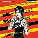 Koko the Mighty (       UNABRIDGED) by Kieran Shea Narrated by Hillary Huber