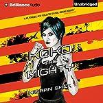 Koko the Mighty | Kieran Shea