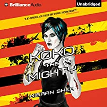Koko the Mighty (       UNABRIDGED) by Kieran Shea Narrated by Hillary Huber