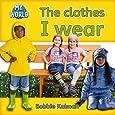 The Clothes I Wear (Bobbie Kalman's Leveled Readers: My World: C)