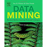 Data Mining: Practical Machine Learning Tools and Techniques, Second Edition (Morgan Kaufmann Series in Data Management Systems) ~ Ian H. Witten