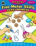Activities for Fine Motor Skills Development Grd PreK-1