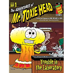 The Adventures of Mr. Toxie Head #1