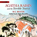 Agatha Raisin and the Terrible Tourist (       UNABRIDGED) by M. C. Beaton Narrated by Penelope Keith