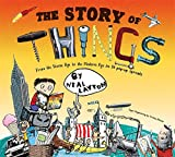 The Story of Things: From the Stone Age to the Modern Age in 10 Pop-Up Spreads (034094532X) by Layton, Neal