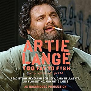 Too Fat to Fish | [Artie Lange]