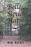 Belle in the Slouch Hat: Mimi Mathis
