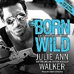 Born Wild: Black Knights Inc., Book 5 | Julie Ann Walker
