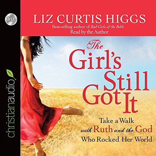 Download The Girl's Still Got It: Take a Walk with Ruth and the God Who Rocked Her World