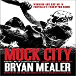 Muck City: Winning and Losing in Football's Forgotten Town | Bryan Mealer