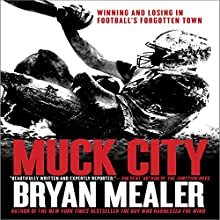 Muck City: Winning and Losing in Football's Forgotten Town Audiobook by Bryan Mealer Narrated by Dion Graham