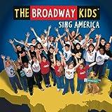 echange, troc Broadway Kids - Broadway Kids Sing America