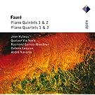 Faur� : Piano Quintets & Piano Quartets