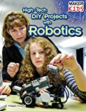 High-Tech DIY Projects with Robotics (Maker Kids)