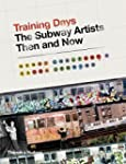Training Days: The Subway Artists The...