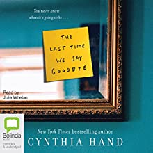 The Last Time We Say Goodbye (       UNABRIDGED) by Cynthia Hand Narrated by Julia Whelan