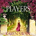 Players Audiobook by Karen Swan Narrated by Imogen Church