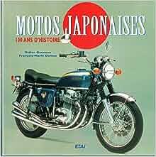 Motos japonaises, 100 ans d'histoire: 9782726882979: Amazon.com: Books