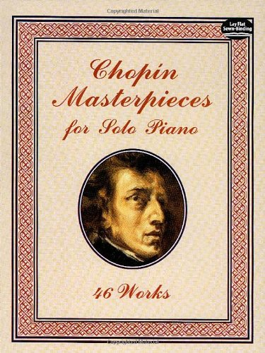 Chopin Masterpieces for Solo Piano: 46 Works (Dover Music for Piano)