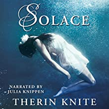 Solace (       UNABRIDGED) by Therin Knite Narrated by Julia Knippen