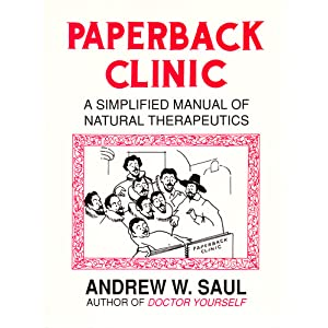 PAPERBACK CLINIC A Simplified Manual of Natural Therapeutics Andrew Saul