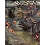 The Complete Guide to Wildlife Photography/How to Get Close and Capture Animals on Film ~ Joe McDonald