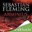 Arminius Hörbuch von Sebastian Fleming Gesprochen von: Günter Schoßböck