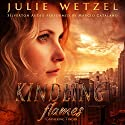 Kindling Flames: Gathering Tinder Audiobook by Julie Wetzel Narrated by Marcio Catalano