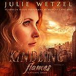 Kindling Flames: Gathering Tinder | Julie Wetzel