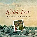 With Love, Wherever You Are Audiobook by Dandi Daley Mackall Narrated by Jill Monaco