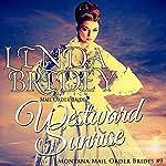 Westward Sunrise: Montana Mail Order Brides, Book 9 | Linda Bridey