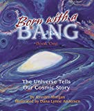 Born With a Bang: The Universe Tells Our Cosmic Story (English Edition)