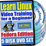 Learn Linux Systems for a Beginner Video Training and Two Certification Exams Bundle, Fedora Edition. 5-disc DVD Set, Ed.2011