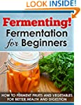 Fermenting! Fermentation for Beginner...