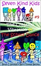 The Creation Vibration or The School Dance (Seven Kind Kids)