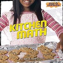 Kitchen Math | Livre audio Auteur(s) : Katie Marsico Narrateur(s) :  Intuitive