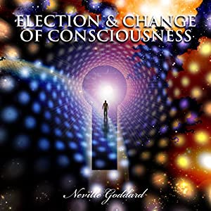 Election and Change of Consciousness Audiobook