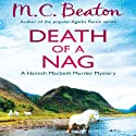 Death of a Nag: Hamish Macbeth, Book 11 Audiobook by M. C. Beaton Narrated by David Monteath