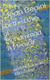 img - for For the Love of Mohammad A Memoir: With Mohammad Khordadian book / textbook / text book