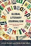 Global Literary Journalism: Exploring the Journalistic Imagination Volume 2 (Mass Communication and Journalism)